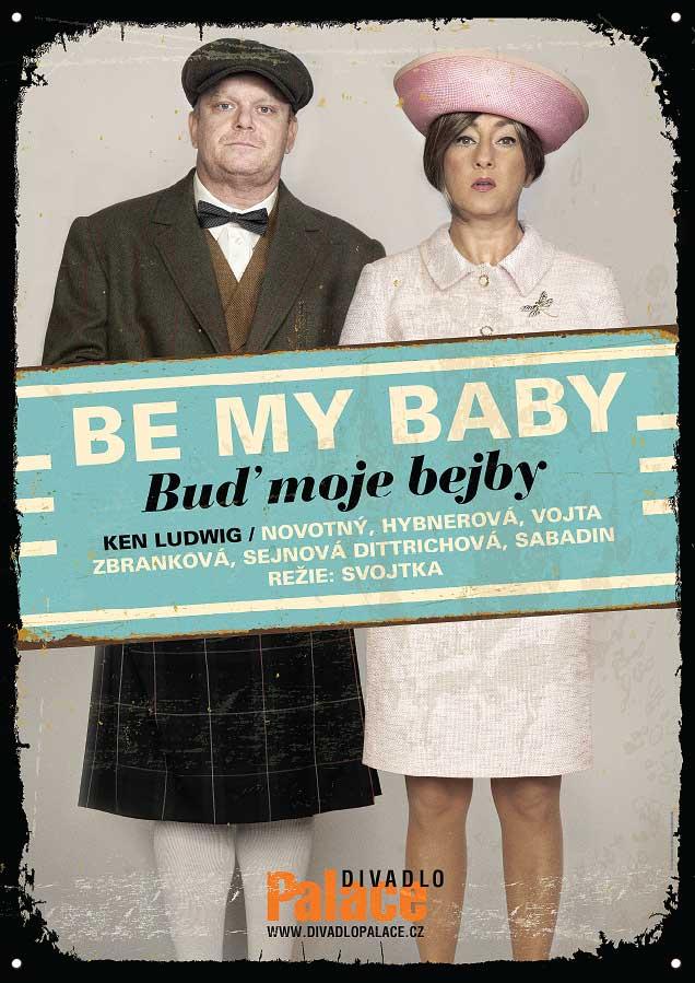 Plakát na divadelní představení BE MY BABY - BUĎ MOJE BEJBY